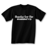 Thanks For The Mammaries Shirts