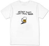 Instant Idiot T-shirts