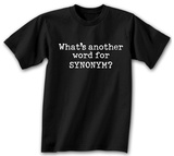 What&#39;s Another Word for Synonym T-Shirt