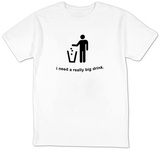 I Need a Really Big Drink T-Shirt