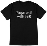 Plays Well With Self. T-shirts