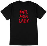 Evil Mom Lady T-shirts