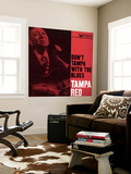 Tampa Red - Don't Tampa with the Blues Wall Mural