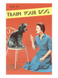 Train Your Dog, Woman with Poodle Giclee-tryk i høj kvalitet