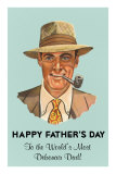 Happy Father's Day, to the Worlds Most Debonair Dad Posters