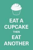 Eat A Cupcake Plakaty