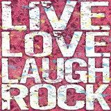 Live Love Laugh Rock Kunstdrucke von Louise Carey