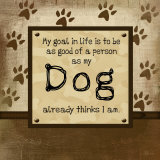 Good Person As My Dog Thinks Poster by Jennifer Pugh