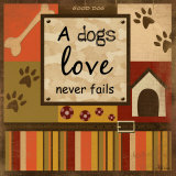A Dog&#39;s Love Never Fails Prints by Jennifer Pugh