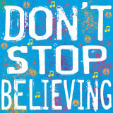 Don't Stop Believing Posters van Louise Carey