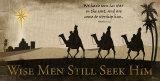Wise Men Still Seek Him Plakat af Jennifer Pugh