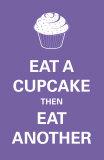 Eat A Cupcake Print
