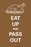 Eat Up and Pass Out Prints