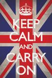 Keep Calm And Carry On - Restez calme et continuez Posters