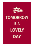 Tomorrow is a Lovely Day Premium Giclee Print by  The Vintage Collection
