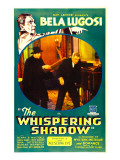Whispering Shadow, Top and Inset Left: Bela Lugosi in &#39;Chapter 3: the All-Seeing Eye&#39;, 1933 Posters