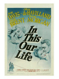 In This Our Life, Dennis Morgan, Bette Davis, Olivia Dehavilland, George Brent, 1942 Posters