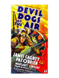 Devil Dogs of the Air, James Cagney, Pat O&#39;Brien, 1935 Posters