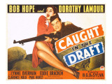 Caught in the Draft, Dorothy Lamour, Bob Hope, 1941 Posters