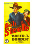 Breed of the Border, Bob Steele, Marion Byron, 1933 Plakat