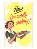 Now I'm Really Cooking! Premium Giclée-tryk