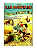 Between Fighting Men, Ken Maynard, Ruth Hall, 1932 Posters