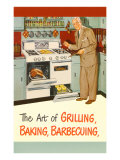 Man in Kitchen, The Art of Grilling Posters