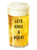 Let's Have a Beer! Print