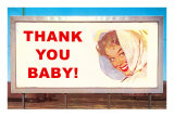Thank You Baby, Lady on Billboard Prints