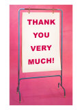 Thank You Very Much, Sign Giclee Print