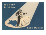 It's Your Birthday, Let's Dance Prints
