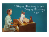 Happy Birthday, Lady at Piano Prints