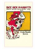 See Der Rabbits, Cedar Rapids, Iowa Prints