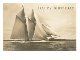 Happy Birthday, Gaff-Rigged Ketch Posters