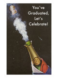 You've Graduated, Let's Celebrate, Champagne Bottle Prints