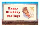 Billboard, Happy Birthday Darling Posters