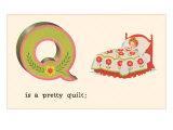 Q is a Pretty Quilt Print