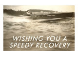 Wishing You a Speedy Recovery, Speedboat Prints