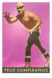 Mexican Wrestler, Feliz Cumpleanos Posters