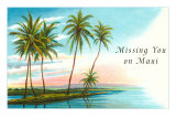 Missing You on Maui, Palm Atoll Print