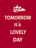 Tomorrow Is A Lovely Day Prints by  The Vintage Collection