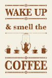 Wake Up And Smell The Coffee Posters by  The Vintage Collection
