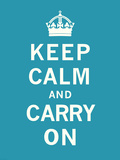 Keep Calm And Carry On I Print