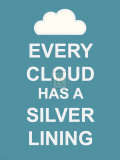 Every Cloud Has A Silver Lining Prints by  The Vintage Collection