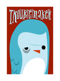 Troublemaker Prints