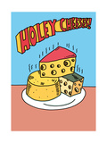 Holey Cheeses Posters