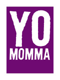 Yo Momma Prints