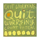 Quit Worrying Affiches
