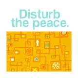 Disturb the Peace Prints