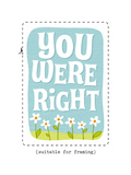 You Were Right Poster